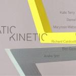 'STATIC/KINETIC' Alice Black, London 2017